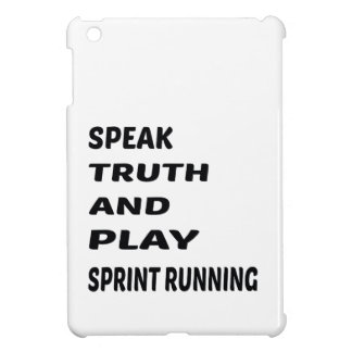Speak Truth and play Sprint Running. iPad Mini Case