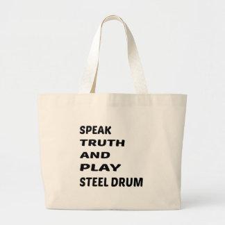 Speak Truth and play Steel Drum. Large Tote Bag