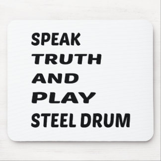 Speak Truth and play Steel Drum. Mouse Pad