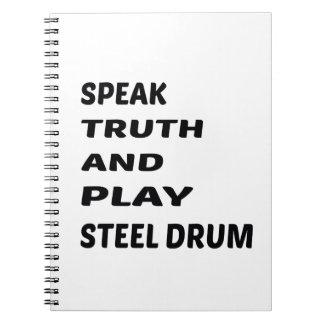 Speak Truth and play Steel Drum. Spiral Notebook
