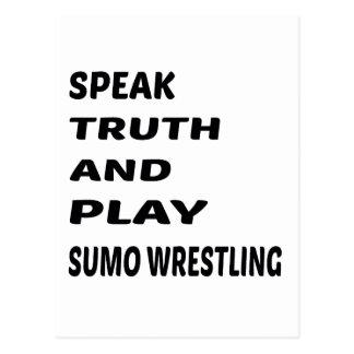 Speak Truth and play Sumo Wrestling. Postcard