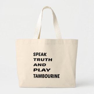 Speak Truth and play Tambourine Large Tote Bag