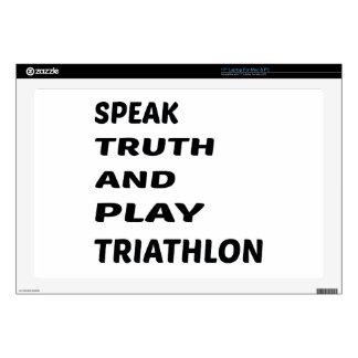 Speak Truth and play Triathlon. Skins For Laptops