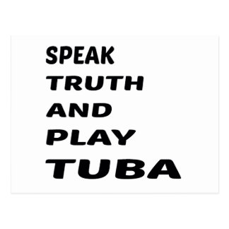 Speak Truth and play Tuba Postcard
