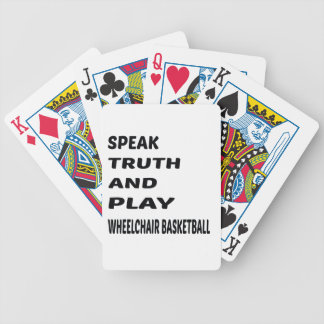 Speak Truth and play Wheelchair basketball. Bicycle Playing Cards