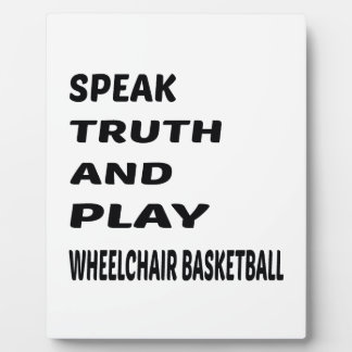 Speak Truth and play Wheelchair basketball. Plaque