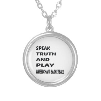 Speak Truth and play Wheelchair basketball. Silver Plated Necklace