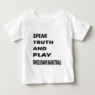 Speak Truth and play Wheelchair basketball. T-shirt