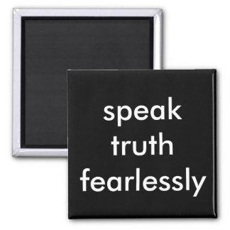 speak truth fearlessly magnet