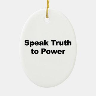 Speak Truth To Power Ceramic Ornament