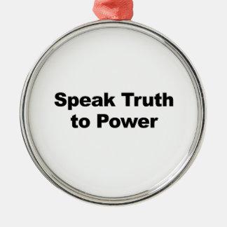 Speak Truth To Power Metal Ornament