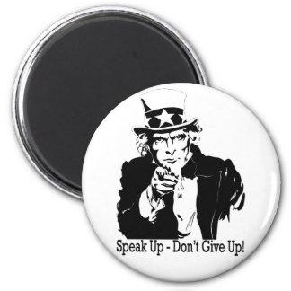 speak up don't give up  Uncle Sam Magnet