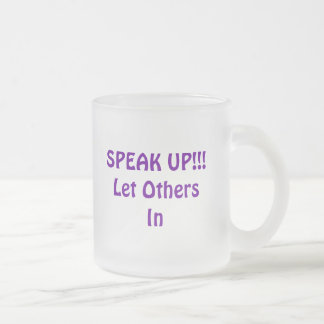 SPEAK UP Let OthersIn SPEAK UP Let OthersIn Mug
