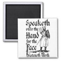 Speaketh To Thine Hand Magnet