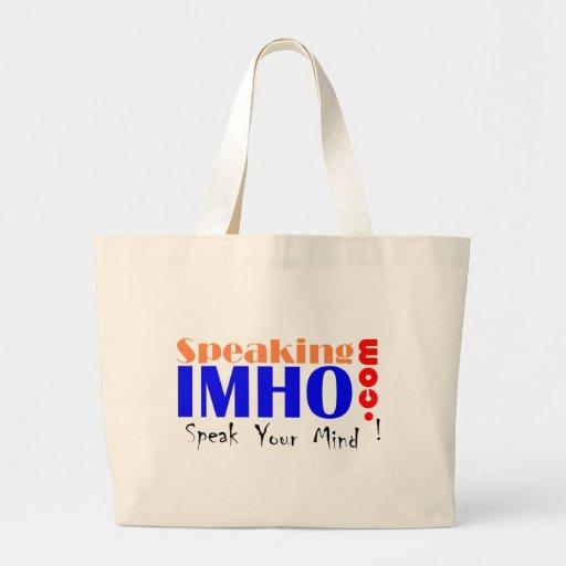 Speaking IMHO Bags