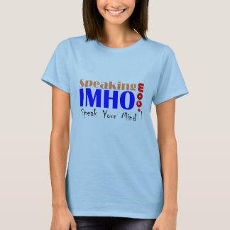Speaking IMHO T-Shirt