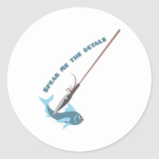 Spear Me The Details Classic Round Sticker