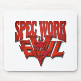 Spec Work is Evil Also Mouse Pad