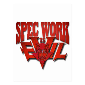 Spec Work is Evil Also Postcard