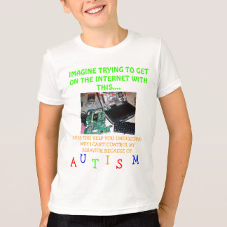 *Special*Designed ≈ Autism~Behavior Issues! T-Shirt