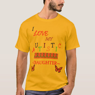*Special*Designed ≈ Fathers Autistic Love~Daughter T-Shirt