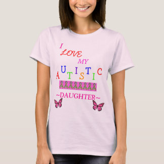 *Special*Designed ≈ Mothers Autistic Love~Daughter T-Shirt