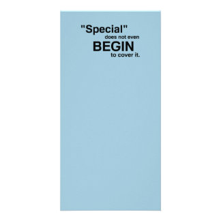 Special Does Not Even Begin To Cover It Photo Card