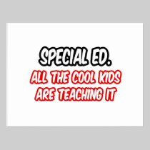 Special Ed...All The Cool Kids Are Teaching It Post Cards