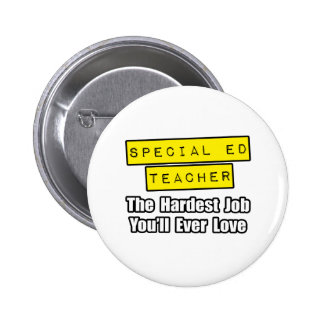 Special Ed Teacher...Hardest Job You'll Ever Love 2 Inch Round Button
