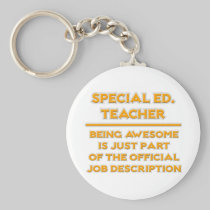 Special Ed Teacher .. Job Description Basic Round Button Keychain