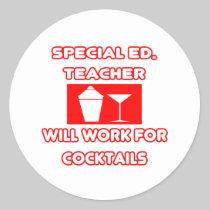 Special Ed. Teacher...Will Work For Cocktails Sticker