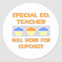 Special Ed. Teacher ... Will Work For Cupcakes Sticker