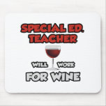 Special Ed. Teacher ... Will Work For Wine Mouse Pads