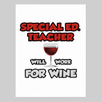 Special Ed. Teacher ... Will Work For Wine Post Card