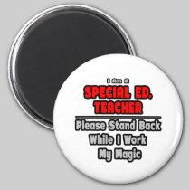 Special Ed. Teacher...Work My Magic Magnet