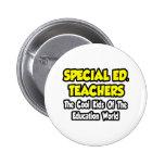 Special Ed. Teachers...Cool Kids of Edu World Pins