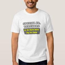Special Ed. Teachers...Smarter T-shirt