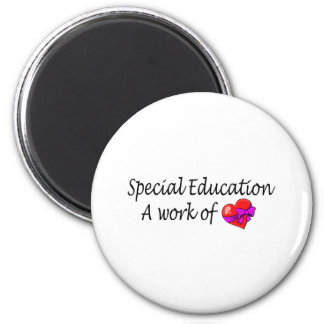 Special Education A Work Of Love 2 Inch Round Magnet
