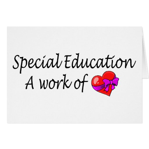 Special Education A Work Of Love Cards