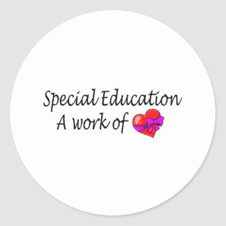 Special Education,A Work Of Love Classic Round Sticker