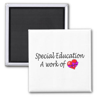 Special Education,A Work Of Love Fridge Magnet