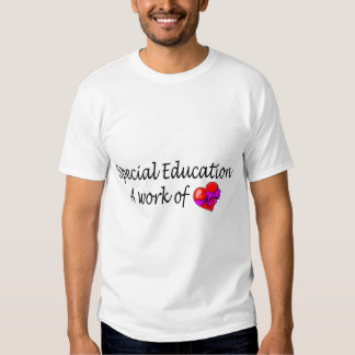 Special Education A Work Of Love Tee Shirt