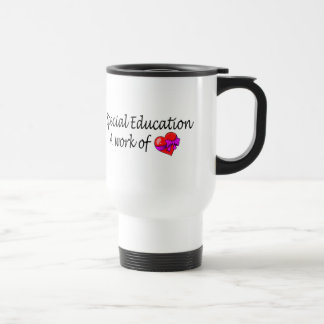 Special Education A Work Of Love Travel Mug