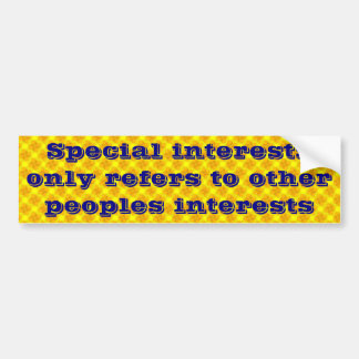 Special interests only refers to other peoples int car bumper sticker