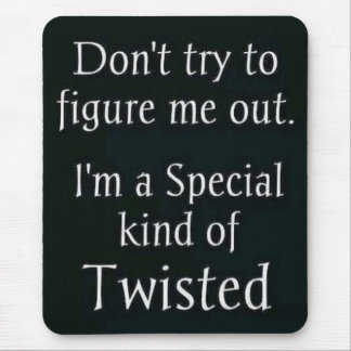 Special Kind Of Twisted Mousepad