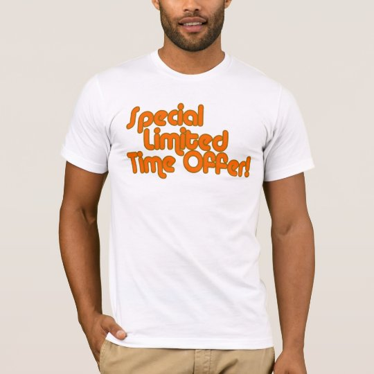 Special Limited Time Offer ! T-Shirt