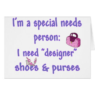 Special Needs - Designer Shoes & Purses Greeting Card