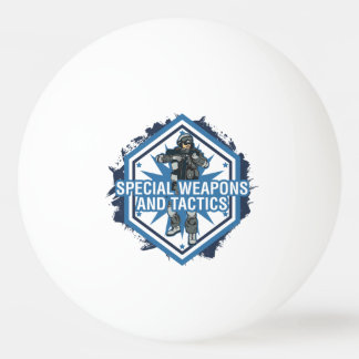 Special Weapons And Tactics Ping-Pong Ball