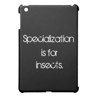 Specialization is for insects iPad mini case