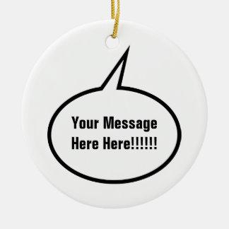 Speech Balloon Ceramic Ornament